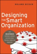 Designing the Smart Organization. How Breakthrough Corporate Learning Initiatives Drive Strategic Change and Innovation