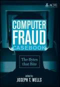 Computer Fraud Casebook. The Bytes that Bite