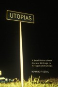 Utopias. A Brief History from Ancient Writings to Virtual Communities