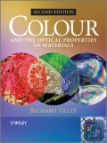 Colour and the Optical Properties of Materials. An Exploration of the Relationship Between Light, the Optical Properties of Materials and Colour