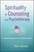 Spirituality in Counseling and Psychotherapy. An Integrative Approach that Empowers Clients