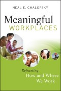 Meaningful Workplaces. Reframing How and Where we Work