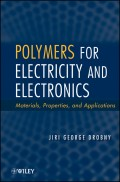 Polymers for Electricity and Electronics. Materials, Properties, and Applications