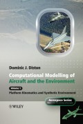 Computational Modelling and Simulation of Aircraft and the Environment, Volume 1. Platform Kinematics and Synthetic Environment
