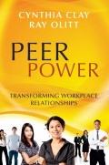 Peer Power. Transforming Workplace Relationships