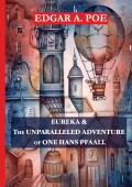 Eureka & The Unparalleled Adventure of One Hans Pfaall