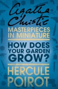How Does Your Garden Grow?: A Hercule Poirot Short Story