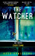 The Watcher: A dark addictive thriller with the ultimate psychological twist