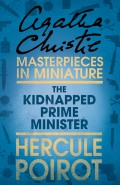 The Kidnapped Prime Minister: A Hercule Poirot Short Story
