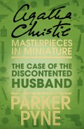 The Case of the Discontented Husband: An Agatha Christie Short Story