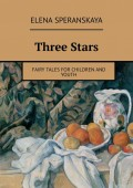 Three Stars. FAIRY TALES FOR CHILDREN AND YOUTH