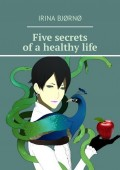 Five secrets of a healthy life