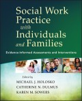 Social Work Practice with Individuals and Families. Evidence-Informed Assessments and Interventions
