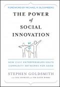 The Power of Social Innovation. How Civic Entrepreneurs Ignite Community Networks for Good