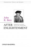 After Enlightenment. The Post-Secular Vision of J. G. Hamann