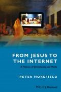 From Jesus to the Internet. A History of Christianity and Media