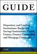 Audit and Accounting Guide Depository and Lending Institutions. Banks and Savings Institutions, Credit Unions, Finance Companies, and Mortgage Companies