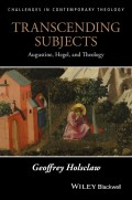Transcending Subjects. Augustine, Hegel, and Theology