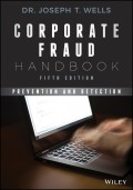 Corporate Fraud Handbook. Prevention and Detection