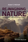 Re-Imagining Nature. The Promise of a Christian Natural Theology