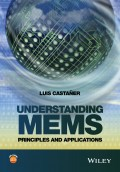 Understanding MEMS. Principles and Applications