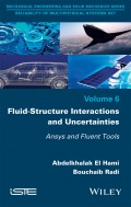 Fluid-Structure Interactions and Uncertainties. Ansys and Fluent Tools