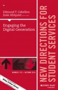 Engaging the Digital Generation. New Directions for Student Services, Number 155