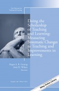 Doing the Scholarship of Teaching and Learning, Measuring Systematic Changes to Teaching and Improvements in Learning. New Directions for Teaching and Learning, Number 136