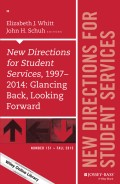 New Directions for Student Services, 1997-2014: Glancing Back, Looking Forward. New Directions for Student Services, Number 151