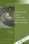 Dual Enrollment: Strategies, Outcomes, and Lessons for School-College Partnerships. New Directions for Higher Education, Number 158
