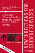 Using Data-Informed Decision Making to Improve Student Affairs Practice. New Directions for Student Services, Number 159
