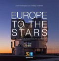 Europe to the Stars. ESO's First 50 Years of Exploring the Southern Sky