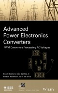 Advanced Power Electronics Converters. PWM Converters Processing AC Voltages
