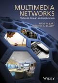 Multimedia Networks. Protocols, Design and Applications