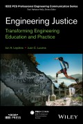 Engineering Justice. Transforming Engineering Education and Practice