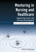 Mentoring in Nursing and Healthcare. Supporting Career and Personal Development