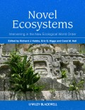 Novel Ecosystems. Intervening in the New Ecological World Order