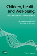 Children, Health and Well-being. Policy Debates and Lived Experience