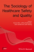 The Sociology of Healthcare Safety and Quality