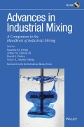 Advances in Industrial Mixing. A Companion to the Handbook of Industrial Mixing