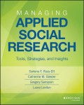 Managing Applied Social Research. Tools, Strategies, and Insights