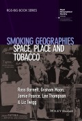 Smoking Geographies. Space, Place and Tobacco