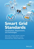 Smart Grid Standards. Specifications, Requirements, and Technologies