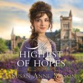 The Highest of Hopes - Canadian Crossings, Book 2 (Unabridged)