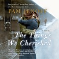 The Things We Cherished (Unabridged)