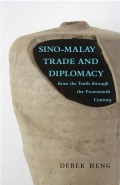 Sino–Malay Trade and Diplomacy from the Tenth through the Fourteenth Century