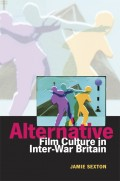 Alternative Film Culture in Interwar Britain