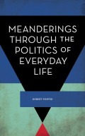 Meanderings Through the Politics of Everyday Life