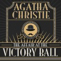 Hercule Poirot, The Affair at the Victory Ball (Unabridged)