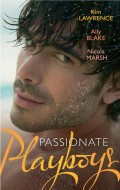 Passionate Playboys: The Demetrios Bridal Bargain / The Magnate's Indecent Proposal / Hot Nights with a Playboy